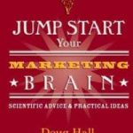 Jump Start Your Marketing Brain, consejos reales basados en evidencia científica…