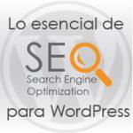 Regístrate gratis a nuestro Webinar: Lo esencial de SEO para WordPress.