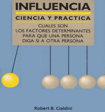 Cómo influir en los demás: la ciencia y práctica de la influencia